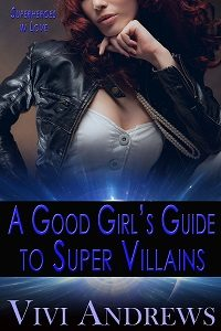 A Good Girl's Guide to Super Villains